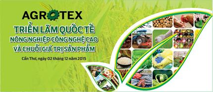 Hội chợ triển lãm quốc tế nông nghiệp công nghệ cao và chuỗi giá trị sản phẩm – Agrotex 2015